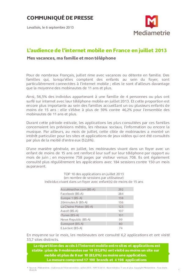 COMMUNIQUÉ DE PRESSE L'audience de l'internet mobile en France en juillet 2013 Mes vacances, ma famille et mon téléphone L...