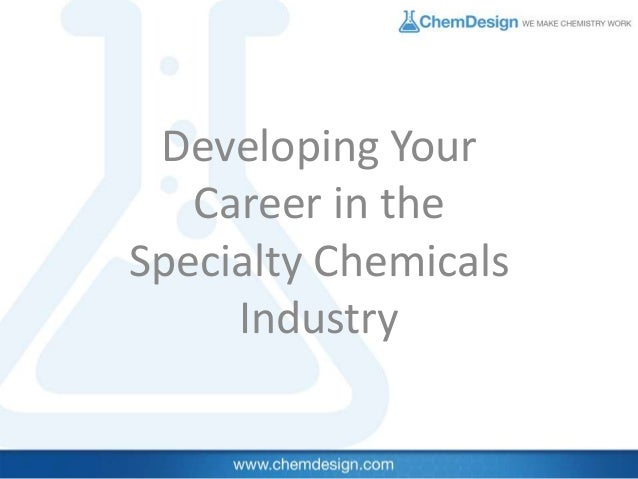 Developing Your Career in the Specialty Chemicals Industry