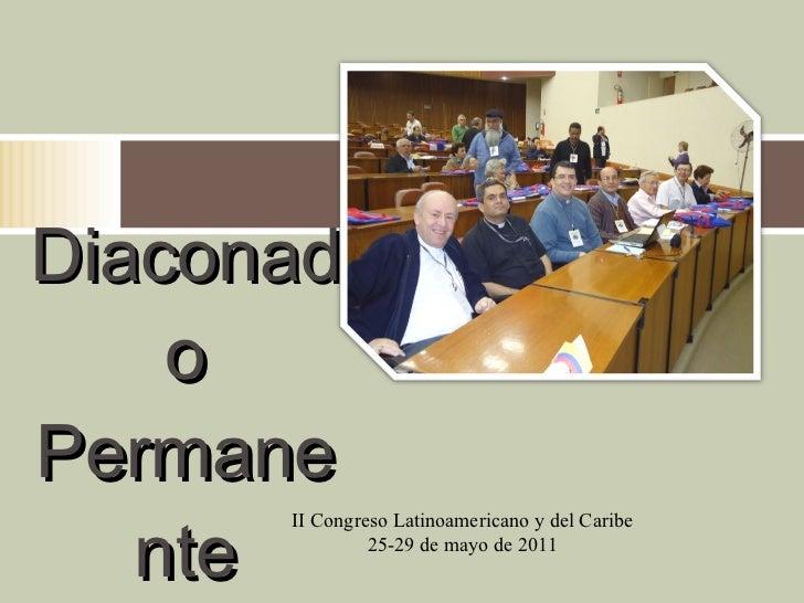 Diaconado Permanente II Congreso Latinoamericano y del Caribe 25-29 de mayo de 2011