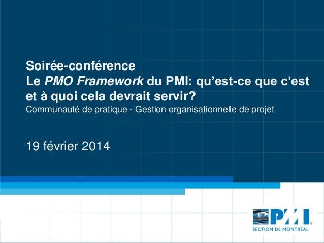 Soirée-conférence Le PMO Framework du PMI: qu'est-ce que c'est et à quoi cela devrait servir? Communauté de pratique - Ges...