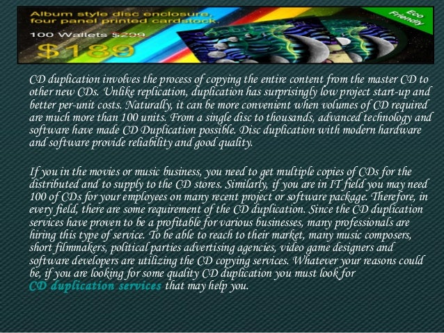 CD duplication involves the process of copying the entire content from the master CD to  other new CDs. Unlike replication...