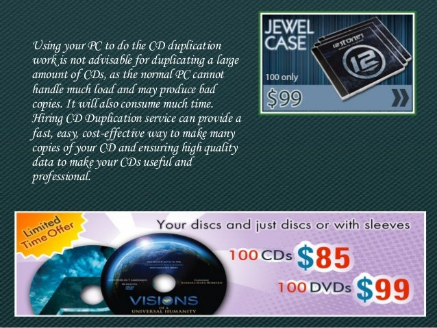Using your PC to do the CD duplication  work is not advisable for duplicating a large  amount of CDs, as the normal PC can...