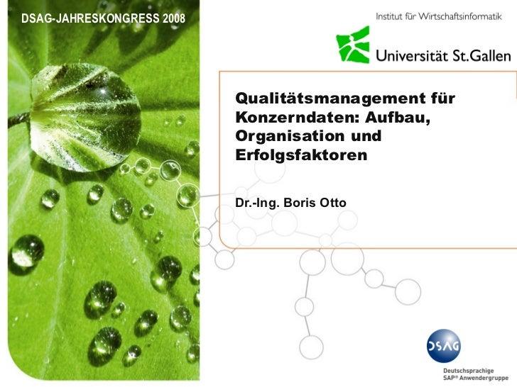 DSAG-JAHRESKONGRESS 2008                           Qualitätsmanagement für                           Konzerndaten: Aufbau,...