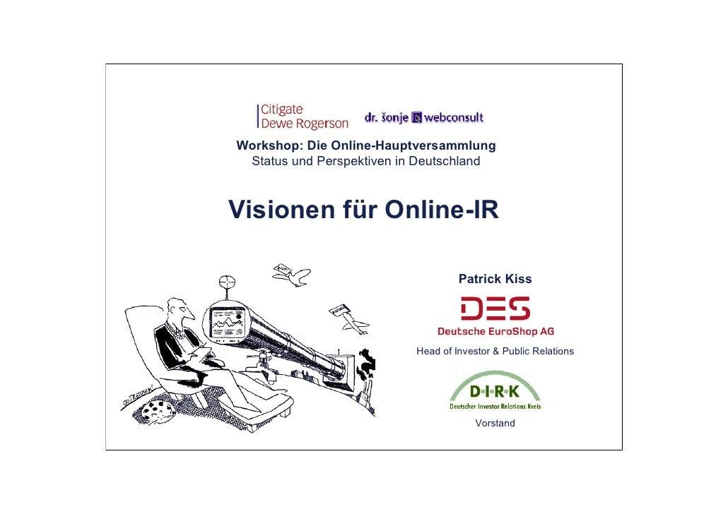 Workshop: Die Online-Hauptversammlung  Status und Perspektiven in Deutschland    Visionen für Online-IR                   ...