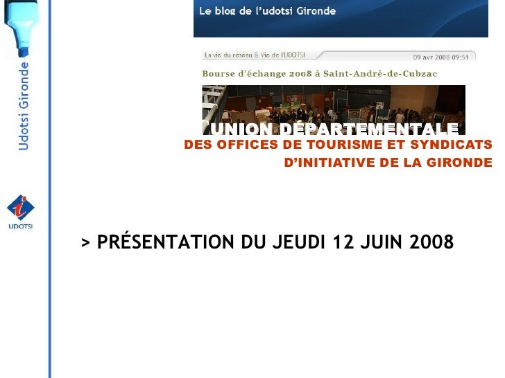 UNION DÉPARTEMENTALE           DES OFFICES DE TOURISME ET SYNDICATS                       D'INITIATIVE DE LA GIRONDE     >...