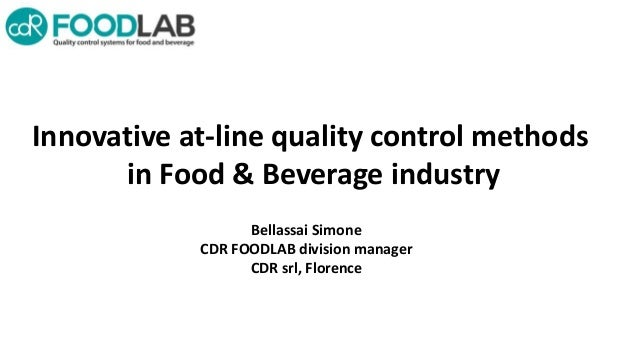 Innovative at-line quality control methods in Food & Beverage industry Bellassai Simone CDR FOODLAB division manager CDR s...
