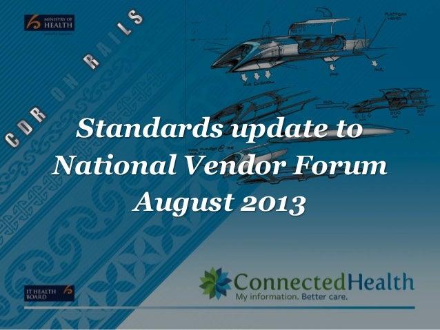 Standards update to National Vendor Forum August 2013
