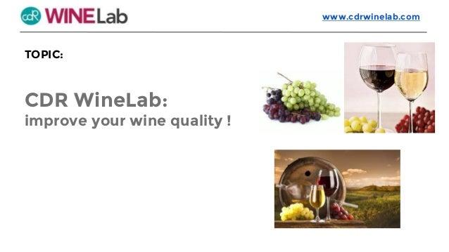 TOPIC: CDR WineLab: improve your wine quality ! www.cdrwinelab.com