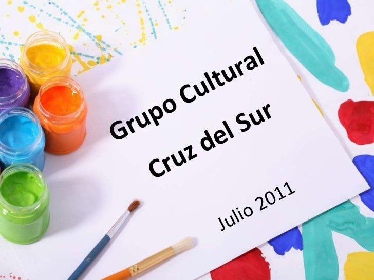 Grupo Cultural Cruz del Sur Julio 2011