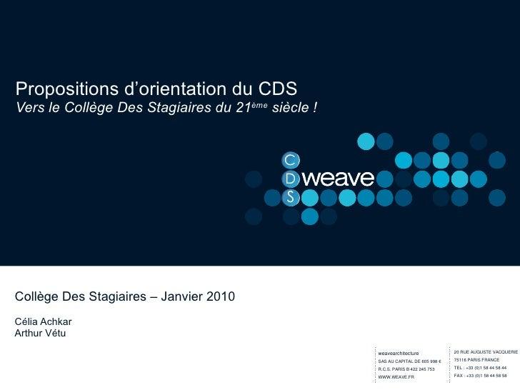Propositions d'orientation du CDS Vers le Collège Des Stagiaires du 21 ème  siècle ! Collège Des Stagiaires – Janvier 2010...