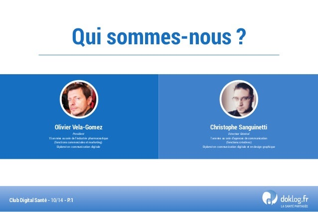 Qui sommes-nous ?  Olivier Vela-Gomez  President  15 années au sein de l'industrie pharmaceutique  (fonctions commerciales...