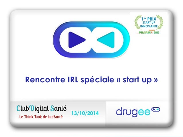 Rencontre IRL spéciale « start up »  13/10/2014