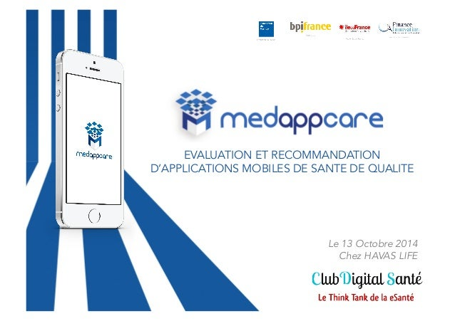 EVALUATION ET RECOMMANDATION  D'APPLICATIONS MOBILES DE SANTE DE QUALITE  Le 13 Octobre 2014  Chez HAVAS LIFE