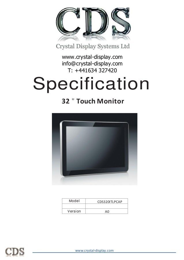 """Specification 32 """" Touch Monitor Model Version A0 CDS320ITLPCAP       www.crystal-display.com www.crystal-display.com ..."""
