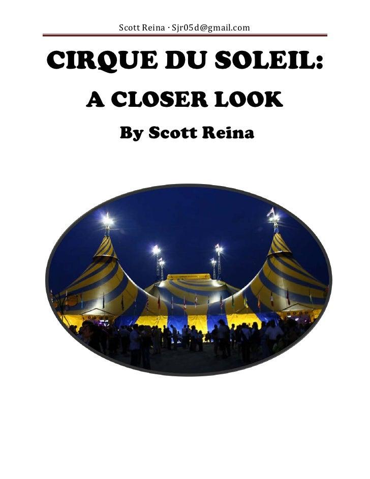 Scott Reina ∙ Sjr05d@gmail.comCIRQUE DU SOLEIL:  A CLOSER LOOK    By Scott Reina
