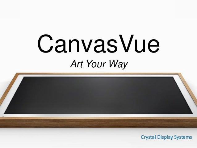 Crystal Display Systems CanvasVue Art Your Way