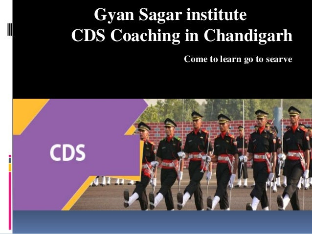 Gyan Sagar institute CDS Coaching in Chandigarh Come to learn go to searve