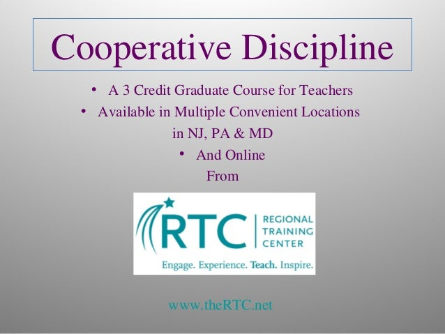 Cooperative Discipline • A 3 Credit Graduate Course for Teachers • Available in Multiple Convenient Locations in NJ, PA & ...