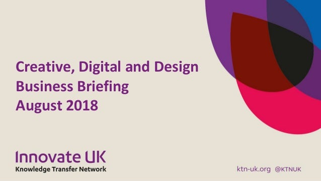 Creative, Digital and Design Business Briefing August 2018