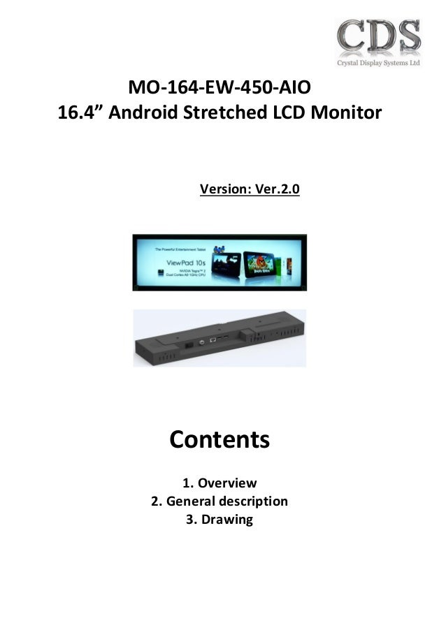 """MO-164-EW-450-AIO 16.4"""" Android Stretched LCD Monitor Version: Ver.2.0 Contents 1. Overview 2. General description 3. Draw..."""