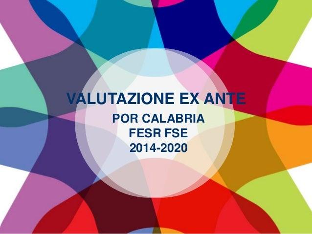 VALUTAZIONE EX ANTE POR CALABRIA FESR FSE 2014-2020