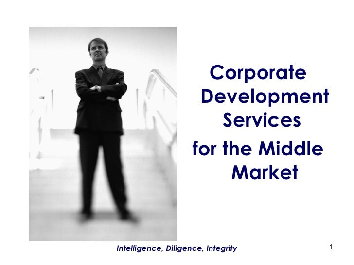 <ul><li>Corporate Development Services  </li></ul><ul><li>for the Middle Market </li></ul>
