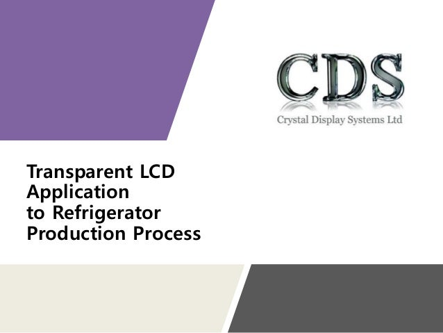 Transparent LCD Application to Refrigerator Production Process