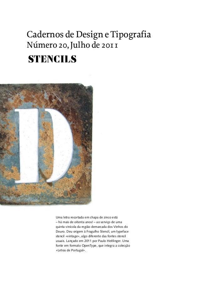 CadernosdeDesigne Tipografia Número20,Julho de 2011 STENCILS Uma letra recortada em chapa de zinco está – há mais de oiten...
