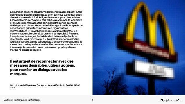 Leo Burnett / La fabrique des esprits critiques Le quotidien des gens est abreuvé de milliers d'images qui sont autant de ...