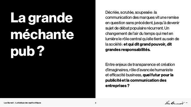 Leo Burnett / La fabrique des esprits critiques 2 La grande méchante pub ? Décriée, scrutée, soupesée : la communication d...