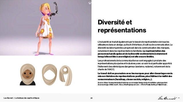 Leo Burnett / La fabrique des esprits critiques 24 Diversité et représentations L'inclusivité se traduit également par le ...
