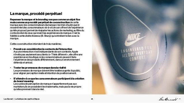 Leo Burnett / La fabrique des esprits critiques La marque, procédé perpétuel Repenser la marque et le branding non pas com...