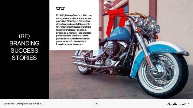 Leo Burnett / La fabrique des esprits critiques En 1982, Harley-Davidson était une marque forte, mais sans le sou : ses pr...
