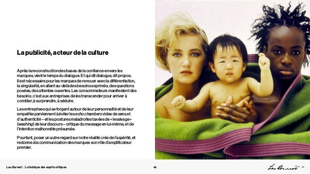 Leo Burnett / La fabrique des esprits critiques La publicité, acteur de la culture Après la reconstruction des bases de la...