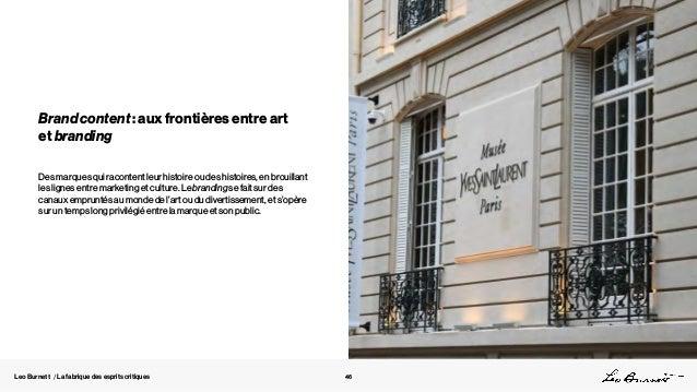 Leo Burnett / La fabrique des esprits critiques Brand content : aux frontières entre art et branding Des marques qui racon...