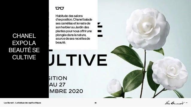 Leo Burnett / La fabrique des esprits critiques Habituée des salons d'exposition, Chanel balade ses camélias et le reste d...