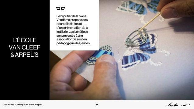 Leo Burnett / La fabrique des esprits critiques Le bijoutier de la place Vendôme propose des cours d'initiation et d'expér...