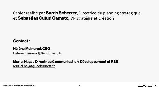 Leo Burnett / La fabrique des esprits critiques 69 Cahier réalisé par Sarah Scherrer, Directrice du planning stratégique e...