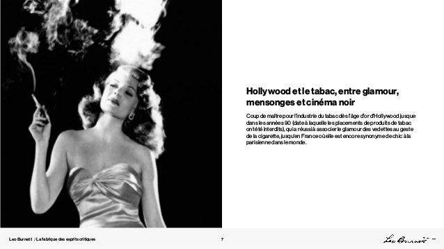 Leo Burnett / La fabrique des esprits critiques 7 Hollywood et le tabac, entre glamour, mensonges et cinéma noir Coup de m...