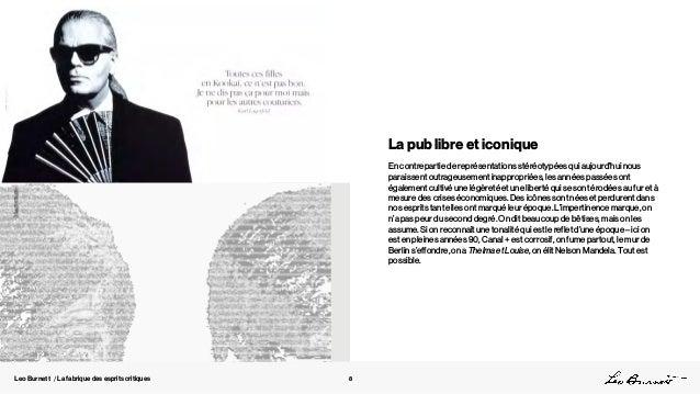 Leo Burnett / La fabrique des esprits critiques La pub libre et iconique En contrepartie de représentations stéréotypées q...