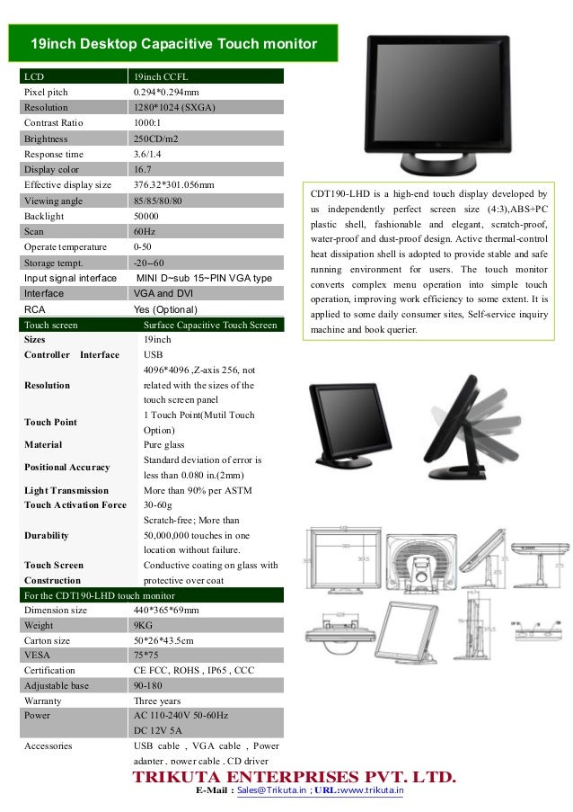 19inch Desktop Capacitive Touch monitor LCD 19inch CCFL Pixel pitch 0.294*0.294mm Resolution 1280*1024 (SXGA) Contrast Rat...