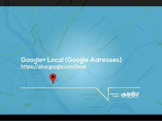 Google+ Local (Google Adresses)https://plus.google.com/local