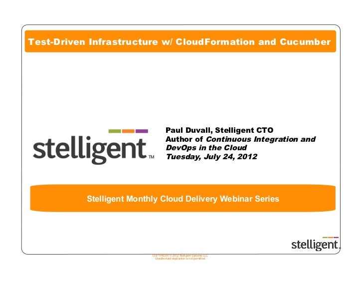 Test-Driven Infrastructure w/ CloudFormation and Cucumber                                     Paul Duvall, Stelligent CTO ...
