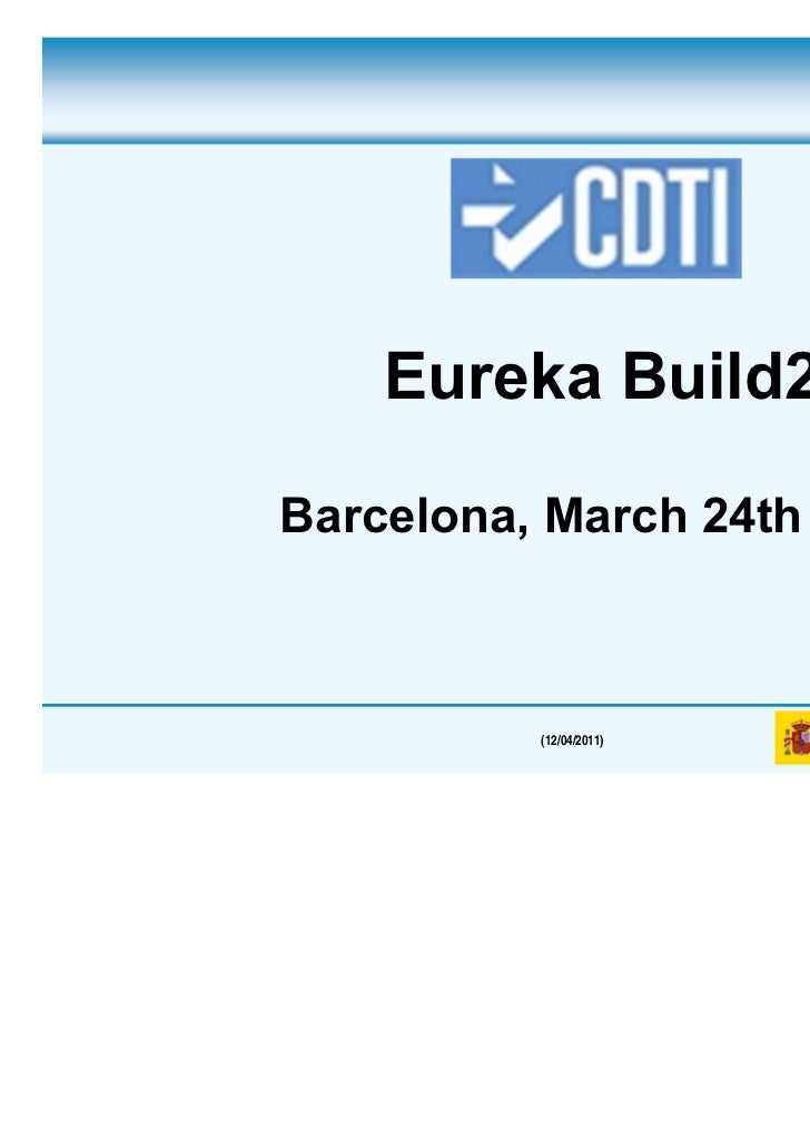Eureka Build2Barcelona, March 24th 2011          (12/04/2011)