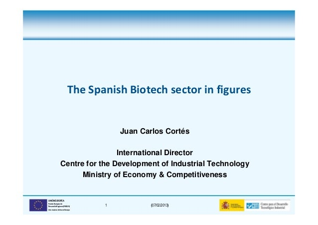 The Spanish Biotech sector in figures                                  Juan Carlos Cortés                               In...