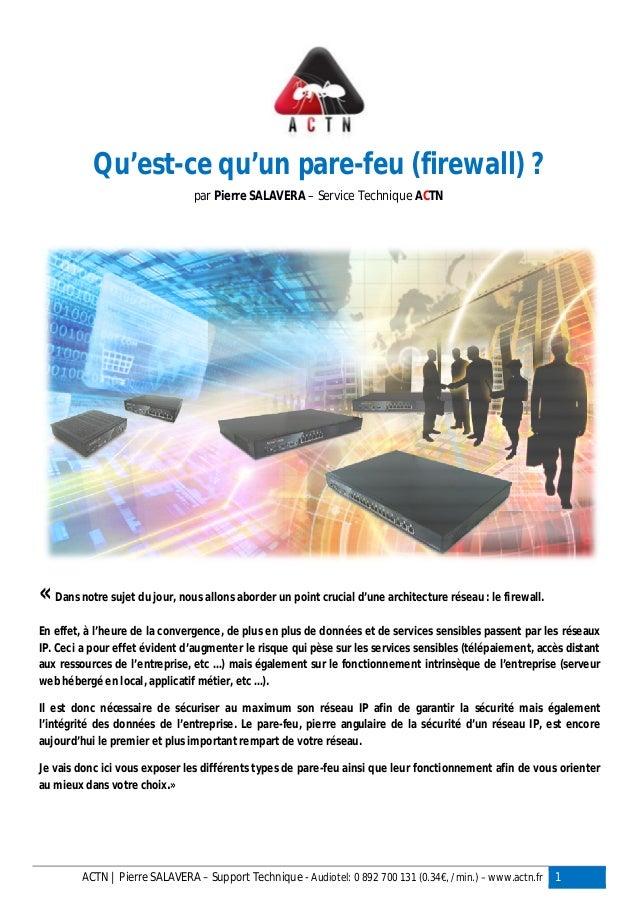 ACTN | Pierre SALAVERA – Support Technique - Audiotel: 0 892 700 131 (0.34€, /min.) – www.actn.fr 1 Qu'est-ce qu'un pare-f...