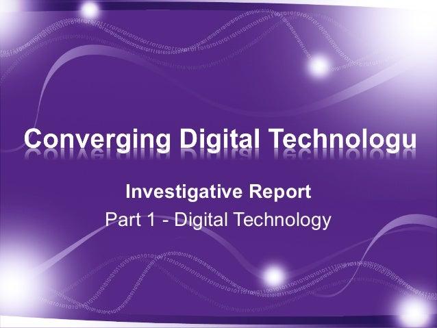 Investigative ReportPart 1 - Digital Technology