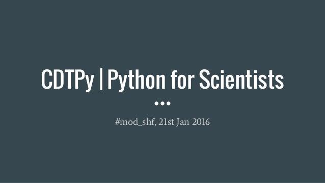 CDTPy | Python for Scientists #mod_shf, 21st Jan 2016
