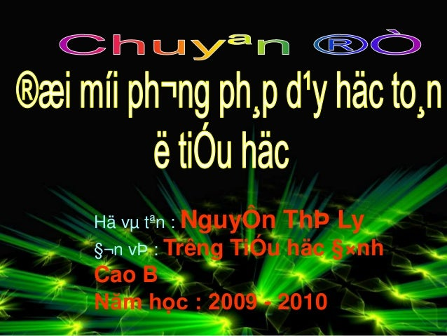 Hä vμ tªn : NguyÔn ThÞ Ly  §¬n vÞ : Trêng TiÓu häc §×nh  Cao B  Năm học : 2009 - 2010