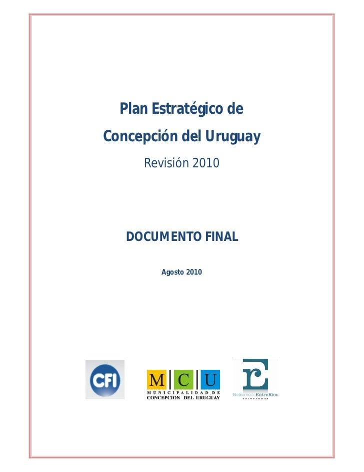 Plan Estratégico deConcepción del Uruguay     Revisión 2010   DOCUMENTO FINAL        Agosto 2010